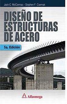 DISEÑO DE ESTRUCTURAS DE ACERO / 5 ED.