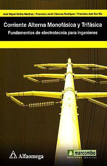 CORRIENTE ALTERNA NONOFASICA Y TRIFASICA. FUNDAMENTOS DE ELECTROTECNIA PARA INGENIEROS