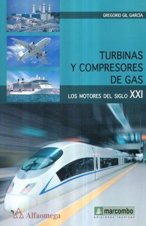 TURBINAS Y COMPRESORES DE GAS. LOS MOTORES DEL SIGLO XXI