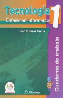 TECNOLOGIA 1 ENFASIS EN INFORMATICA. SECUNDARIA (INCLUYE CD)