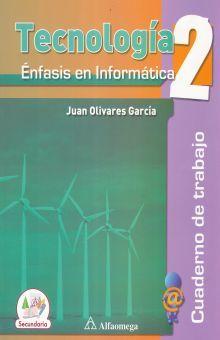 TECNOLOGIA 2 ENFASIS EN INFORMATICA. SECUNDARIA (INCLUYE CD)