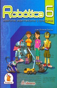 ROBOTICA 6 EXPLORAMOS EXPERIMENTAMOS Y CONSTRUIMOS. PRIMARIA