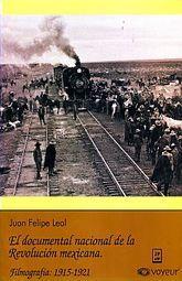 DOCUMENTAL NACIONAL DE LA REVOLUCION MEXICANA, LA. FILMOGRAFIA, 1910-1914
