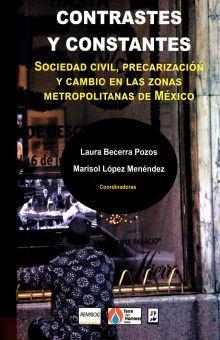CONTRASTES Y CONSTANTES. SOCIEDAD CIVIL PRECARIZACION Y CAMBIO EN LAS ZONAS METROPOLITANAS DE MEXICO