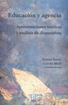 EDUCACION Y AGENCIA. APROXIMACIONES TEORICAS Y ANALISIS DE DISPOSITIVOS