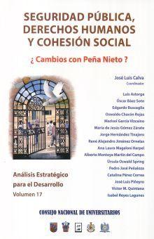 SEGURIDAD PUBLICA DERECHOS HUMANOS Y COHESION SOCIAL. CAMBIOS CON PEÑA NIETO / ANALISIS ESTRATEGIGO PARA EL DESARROLLO / VOL. 17