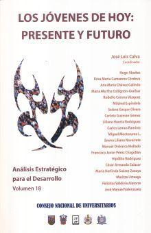 JOVENES DE HOY, LOS. PRESENTE Y FUTURO / ANALISIS ESTRATEGICO PARA EL DESARROLLO / VOL. 18