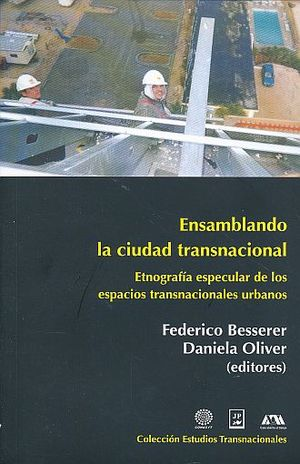 ENSAMBLANDO LA CIUDAD TRASNACIONAL. ETNOGRAFIA ESPECULAR DE LOS ESPACIOS TRASNACIONALES URBANOS