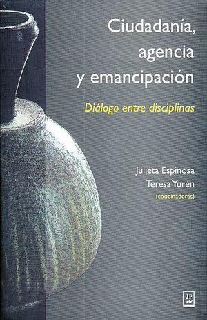 CIUDADANIA AGENCIA Y EMANCIPACION. DIALOGO ENTRE DISCIPLINAS