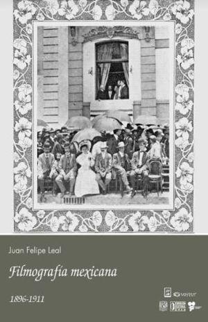 FILMOGRAFIA MEXICANA 1896-1911