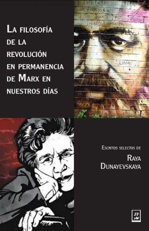 FILOSOFIA DE LA REVOLUCION EN PERMANENCIA DE MARX EN NUESTROS DIAS, LA