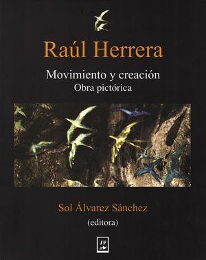 Raúl Heredia. Movimiento y creación. Obra pictórica