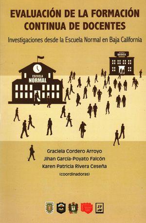 Evaluación de la formación continua de docentes. Investigaciones desde la Escuela Normal de Baja California