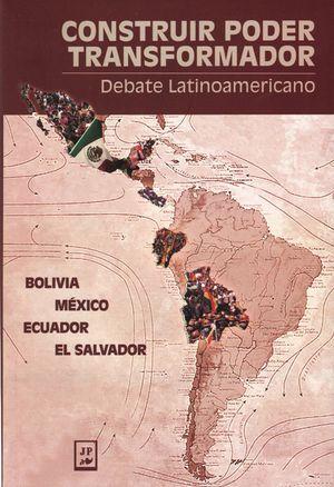 Construir poder transformador. Debate Latinoamericano Bolivia, México, Ecuador, El Salvador