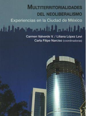 Multiterritorialidades del Neoliberalismo. Experiencias en la Ciudad de México