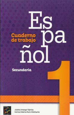 ESPAÑOL 1 CUADERNO DE TRABAJO. SECUNDARIA