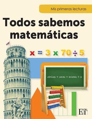 TODOS SABEMOS MATEMATICAS / MIS PRIMERAS LECTURAS