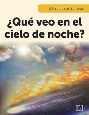 QUE VEO EN EL CIELO DE NOCHE / MIS PRIMERAS LECTURAS