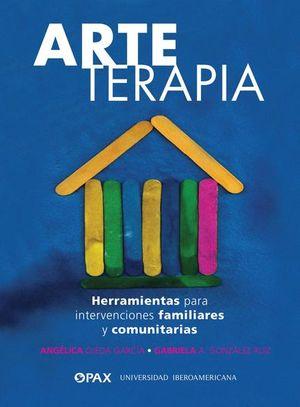 Arteterapia. Herramientas para intervenciones familiares y comunitarias