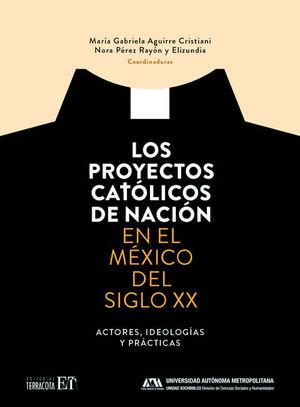 Los proyectos católicos de nación en el México del siglo XX