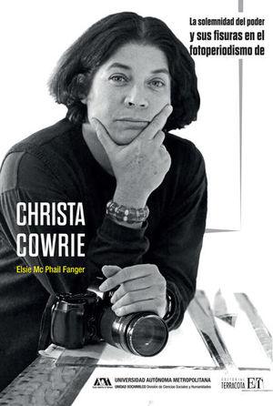 La solemnidad del poder y sus fisuras en el fotoperiodismo de Christa Cowie