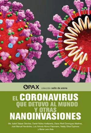 El coronavirus que detuvo al mundo y otras nanoinvasiones