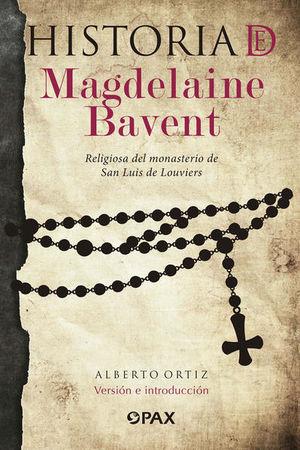 Historia de Magdelaine Bavent. Religiosa del monasterio de San Luis de Louviers