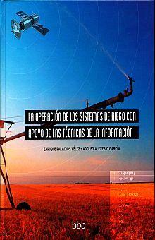 OPERACION DE LOS SISTEMAS DE RIEGO CON APOYO DE LAS TECNICAS DE LA INFORMACION, LA / PD.