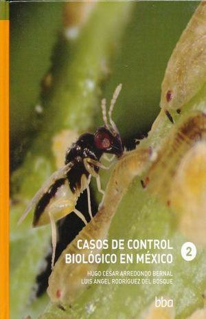 CASOS DE CONTROL BIOLOGICO EN MEXICO 2 / PD.