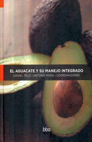 AGUACATE Y SU MANEJO INTEGRADO, EL / PD.