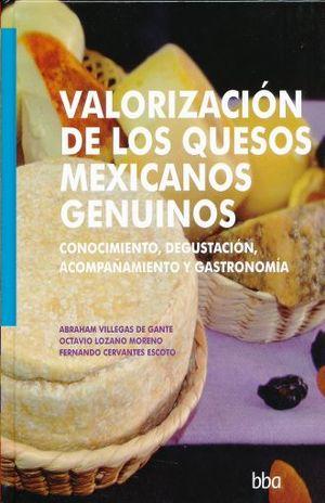 VALORIZACION DE LOS QUESOS MEXICANOS GRATUITOS. CONOCIMIENTO DEGUSTACION ACOMPAÑAMIENTO Y GASTRONOMIA / PD.