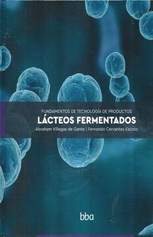 FUNDAMENTOS DE TECNOLOGIA DE PRODUCTOS LACTEOS FERMENTADOS / PD.