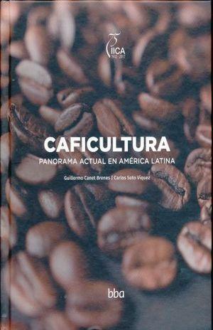 CAFICULTURA. PANORAMA ACTUAL EN AMERICA LATINA / PD.