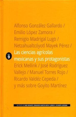 CIENCIAS AGRICOLAS MEXICANAS Y SUS PROTAGONISTAS, LAS / VOL. 9 / PD.
