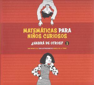 Matemáticas para niños curiosos. ¿Habrá de otros? / vol. 2