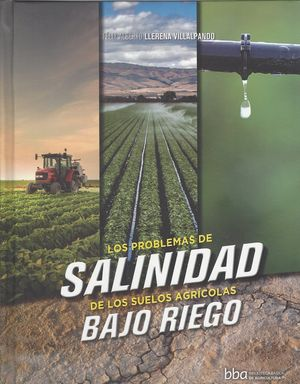 Los problemas de salinidad de los suelos agrícolas bajo riego