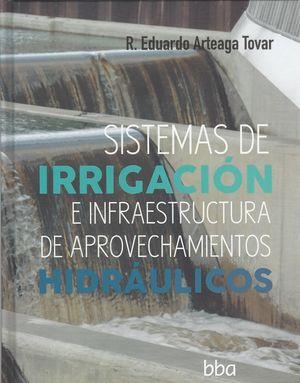 Sistemas de irrigación e infraestructura de aprovechamientos hidráulicos