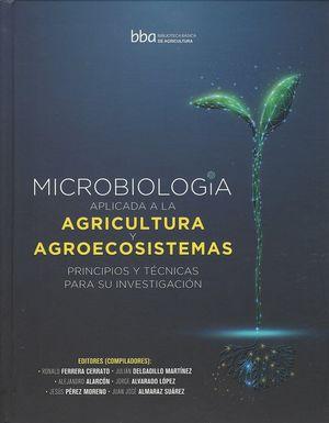 Microbiología aplicada a la agricultura y agroecosistemas. Principios y técnicas para su investigación.