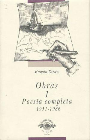 OBRAS 1 / RAMON XIRAU / POESIA COMPLETA 1951 - 1986 / PD.