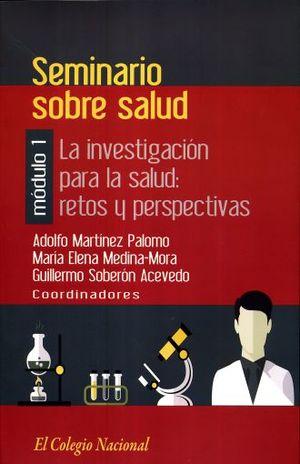 SEMINARIO SOBRE SALUD MODULO 1. LA INVESTIGACION PARA LA SALUD RETOS Y PERSPECTIVAS