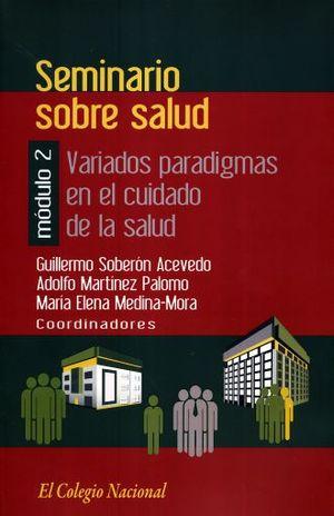 SEMINARION SOBRE SALUD MODULO 2. VARIADOS PARADIGMAS EN EL CUIDADO DE LA SALUD