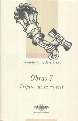 OBRAS 7 / EDUARDO MATOS MOCTEZUMA / TRIPTICO DE LA MUERTE / PD.