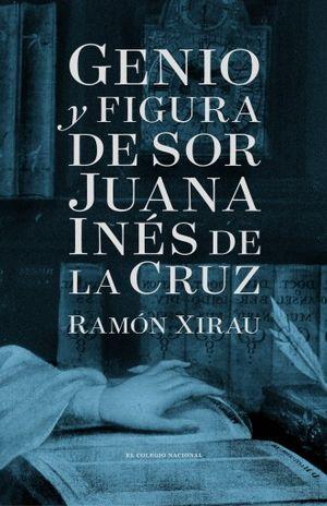 GENIO Y FIGURA DE SOR JUANA INES DE LA CRUZ