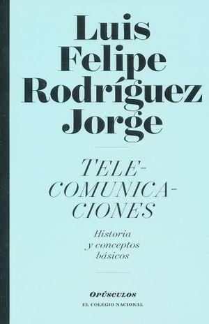 TELECOMUNICACIONES. HISTORIA Y CONCEPTOS BASICOS