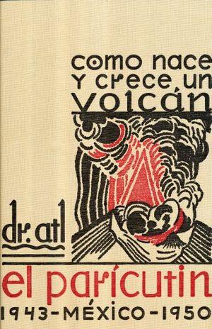 COMO NACE Y CRECE UN VOLCAN. EL PARACUTIN MEXICO 1943-1950 / PD.