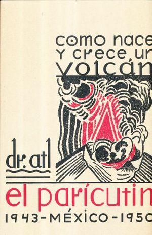 COMO NACE Y CRECE UN VOLCAN. EL PARACUTIN MEXICO 1943-1950
