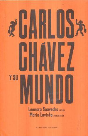 CARLOS CHAVEZ Y SU MUNDO / PD.