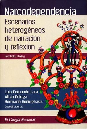 NARCODEPENDENCIA. ESCENARIOS HETEROGENEOS DE NARRACION Y REFLEXION