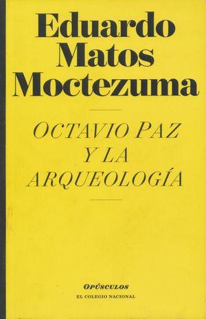 OCTAVIO PAZ Y LA ARQUEOLOGIA