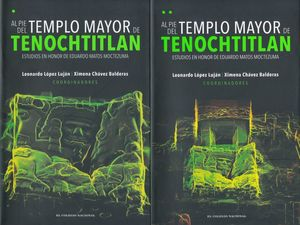 AL PIE DEL TEMPLO MAYOR DE TENOCHTITLAN. ESTUDIOS EN HONOR DE EDUARDO MATOS MOCTEZUMA / 2 TOMOS